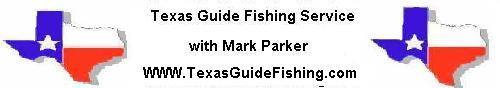 Texas Guide Fishing with Mark Parker